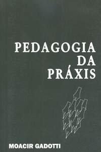 Pedagogia da Pr�xis