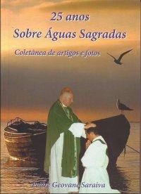 25 Anos Sobre águas Sagradas