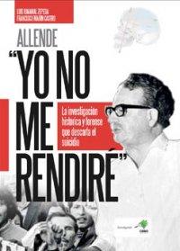 Allende: Yo no me Rendiré