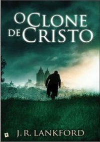 O Clone de Cristo
