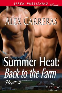Summer Heat: Back to the Farm