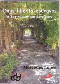Deus liberta escravos e faz nascer um povo novo