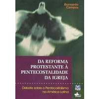 Da Reforma Protestante А Pentecostalidade Da Igreja