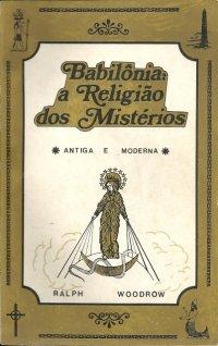 Babilônia: a Religião dos Mistérios