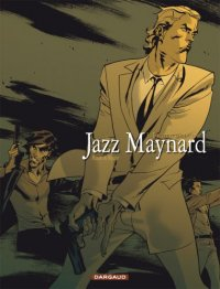 Jazz Maynard: Envers et contre tout