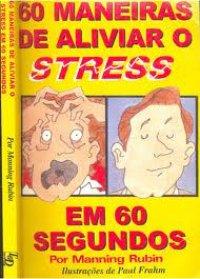 60 Maneiras de Aliviar o Stress em 60 Segundos