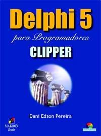 Delphi 5 para programadores Clipper