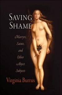 Saving Shame: Martyrs, Saints, and Other Abject Subjects