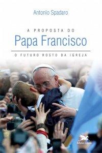 A proposta do Papa Francisco
