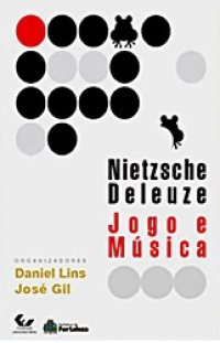 Nietzsche Deleuze: Jogo e Música