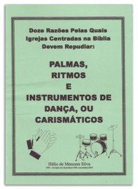 12 Razхes Pelas Quais Igrejas Centradas na Bíblia Devem Repudiar: Palmas, Ritmos e Instrumentos de Danças ou Carismáticos