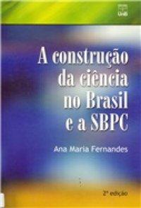 A construção da ciкncia no Brasil e a SBPC
