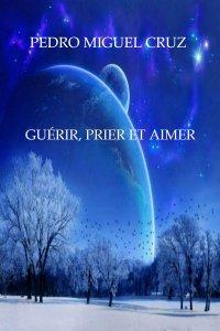 Guérir, Prier et Aimer