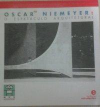 Oscar Niemeyer: o espetáculo arquitetural