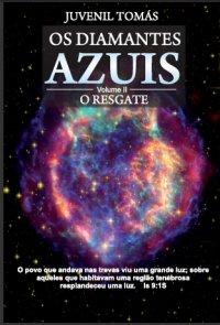 Os Diamantes Azuis - Volume II - O Resgate