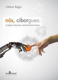 Nуs, ciborgues: Tecnologias de informação e subjetividade homem-máquina