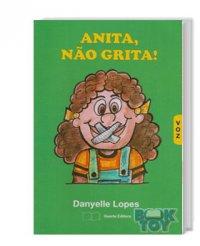 Anita, Não Grita!