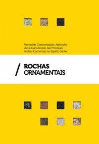 Manual de Caracterização, Aplicação, Uso e Manutenção das Principais Rochas Comerciais no Espírito Santo