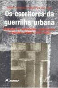Os escritores da guerrilha urbana