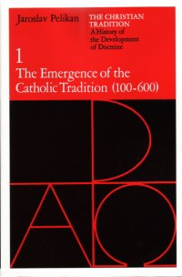 1 The Emergence of the Catholic Tradition (100-600)