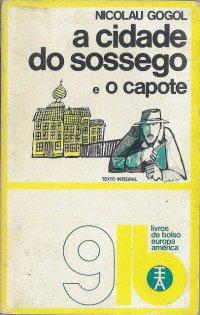 A Cidade do Sossego e O Capote