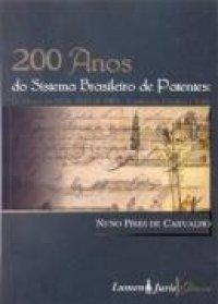 200 Anos do Sistema Brasileiro de Patentes
