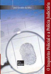 O Inquérito Policial e a Polícia Judiciária