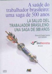 A saúde do trabalhador brasileiro: uma saga de 500 anos