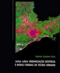 Notas sobre urbanização dispersa e novas formas de tecido urbano