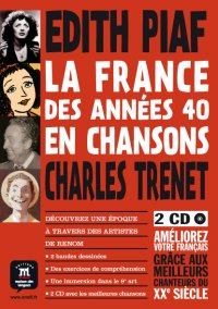 La France des années 40 en chansons - édith Piaf et Charles Trenet