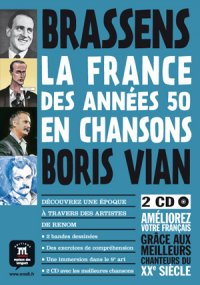 La France des années 50 en chansons - Boris Vian et Georges Brassens