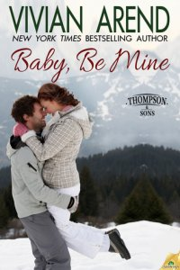 Baby, Be Mine (Thompson & Sons #2)
