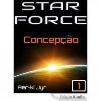 Star Force: Concepção (SF1)