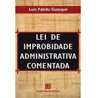 lei de improbilidade administrativa comentada