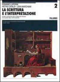 La Scrittura e l'Interpretazione, vol. 2