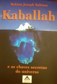 KABBALAH E AS CHAVES SECRETAS DO UNIVERSO