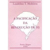 A Pacificação da Revolução de 93