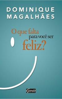 O que falta para você ser feliz?