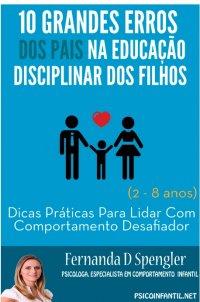 10 grandes erros dos pais na educação disciplinar dos filhos