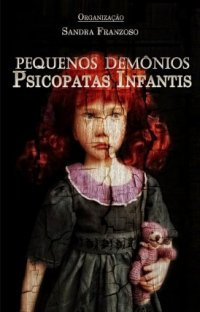 Pequenos Demônios - Psicopatas Infantis