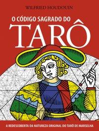 O Cуdigo Sagrado do Tarô