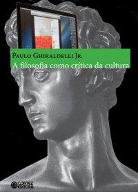 A filosofia como crítica da cultura