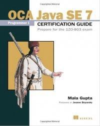 OCA Java SE 7 Programmer I Certification Guide