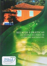 Relatos e Práticas de Ensino do PIBID de Ciкncias Sociais/UEL