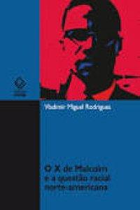 O X de Malcon e a questão racial norte-americana