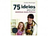 75 Ideias para Criar Meninas mais Felizes