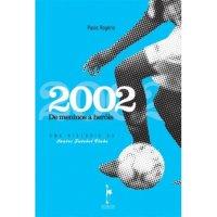 2002 De Meninos a Herуis