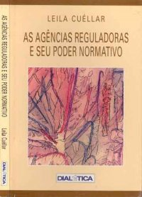 As agкncias reguladoras e seu poder normativo