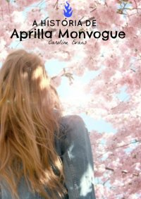 A Histуria de Aprilla Monvogue