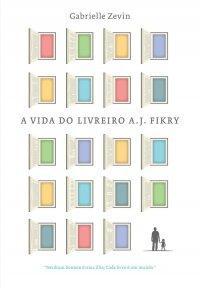 Resenha - A Vida do Livreiro A.J. Fikry Gabrielle Zevin